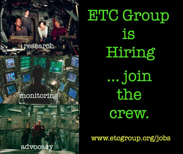 "meme with scenes from the matrix that read ""research, monitoring, advocacy. ETC group is hiring. Join the crew."""