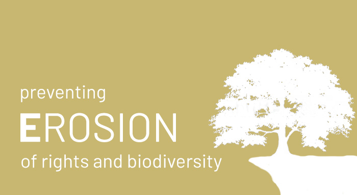 Preventing Erosion of rights and biodiversity